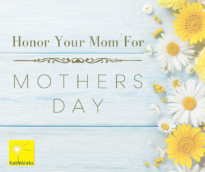 Honor Your Mom This Mother's Day!